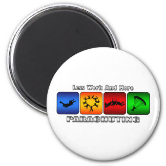 Less Work And More Parachuting 6 Cm Round Magnet