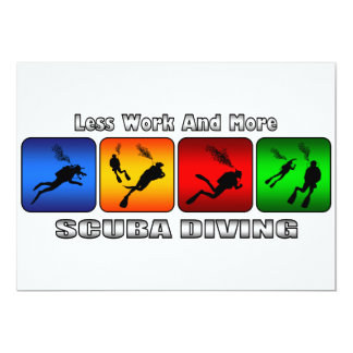 Less Work And More Scuba Diving 13 Cm X 18 Cm Invitation Card