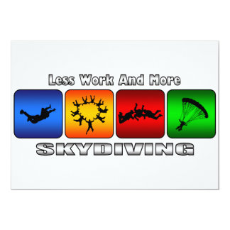 Less Work And More Skydiving 13 Cm X 18 Cm Invitation Card