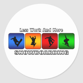 Less Work And More Snowboarding Round Sticker