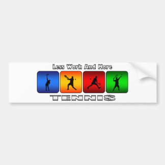 Less Work And More Tennis (Male) Car Bumper Sticker