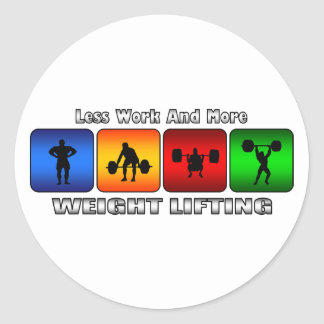Less Work And More Weight Lifting Round Sticker