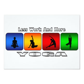 Less Work And More Yoga 13 Cm X 18 Cm Invitation Card