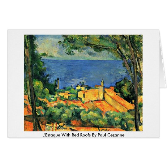 L'Estaque With Red Roofs By Paul Cezanne Card