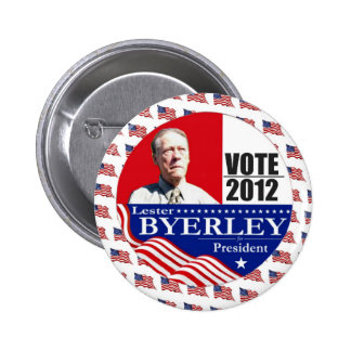 Lester Byerley Independent for President 2012 Buttons