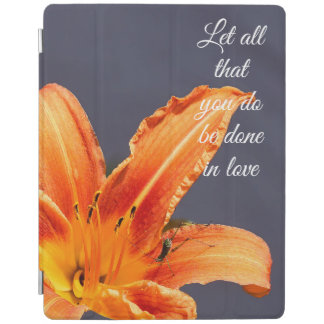 Let All That You Do Day Lily W/ Critter iPad Cover