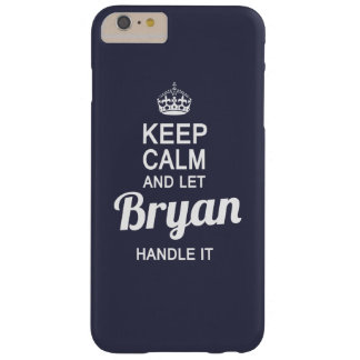 Let Bryan handle it! Barely There iPhone 6 Plus Case
