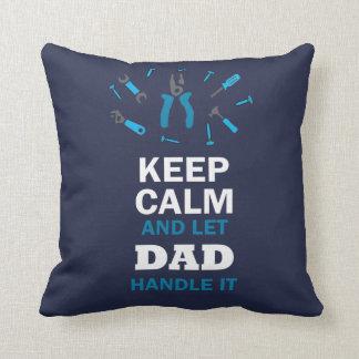 LET DAD HANDLE IT... CUSHION