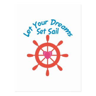 Let Dreams Set Sail Postcard