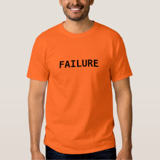 Let everyone know ahead of time you are a failure. tees