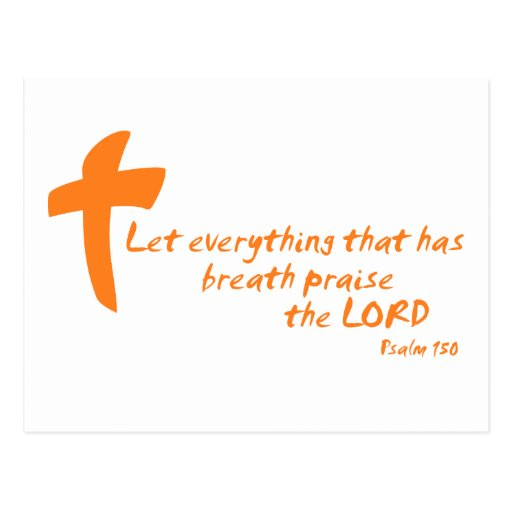 Let Everything that has Breath Praise the LORD Postcard ...