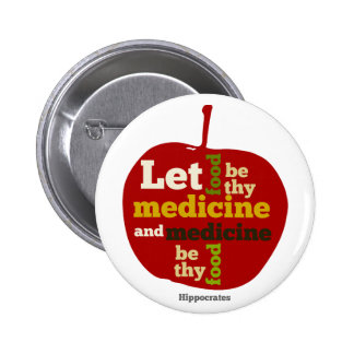 let food be thy medicine and medicine be thy food 6 cm round badge