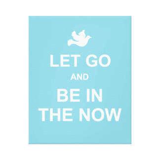Let go and be in the now - Spiritual quote - Blue Canvas Print