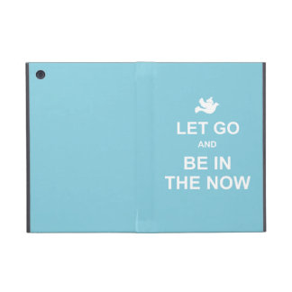 Let go and be in the now - Spiritual quote - Blue iPad Mini Cover