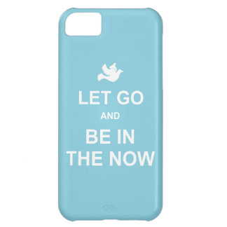 Let go and be in the now - Spiritual quote - Blue iPhone 5C Case