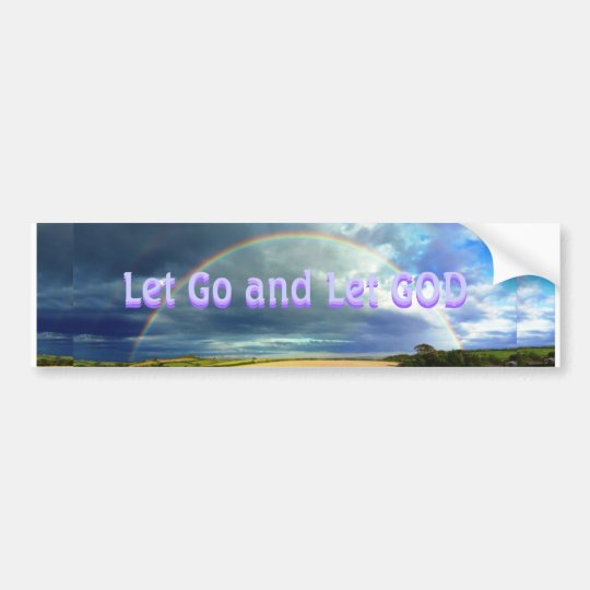Let Go and Let GOD bumper sticker