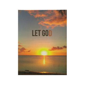 Let Go and Let God Wood Poster
