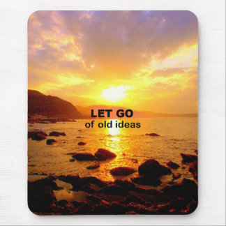 Let Go of Old Ideas Mouse Pad