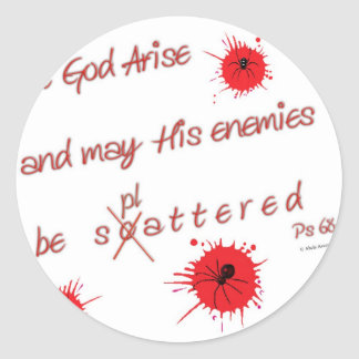 Let God Arise and may His Enemies be Splattered Stickers