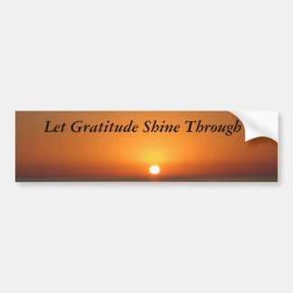 Let Gratitude Shine Through Bumper Sticker