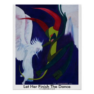 Let Her Finish The Dance Print