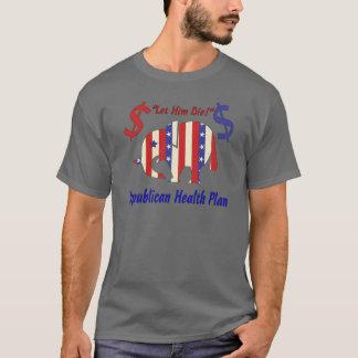 LET HIM DIE!) T-Shirt