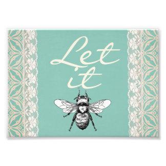 "Let It ""BEE"" Photo Print"