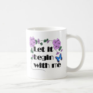 Let It Begin With Me Mugs