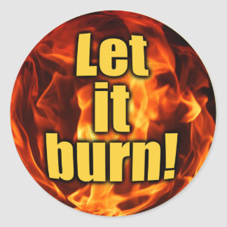 Let It Burn! stickers