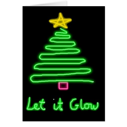 Let it Glow Greeting Cards