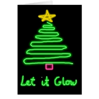Let it Glow Greeting Card