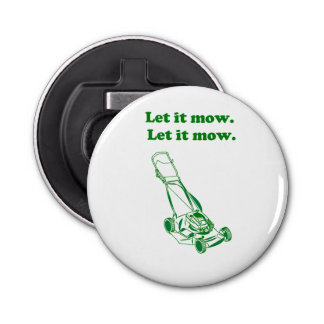 Let it Mow Movie Internet Meme Joke Bottle Opener