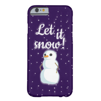 """Let it snow"" Barely There iPhone 6 Case"
