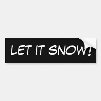 let it snow! bumper stickers