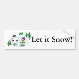 Let it Snow! Bumper Sticker