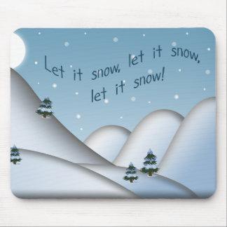 Let it Snow, Let it Snow, Let it Snow Mouse Pads