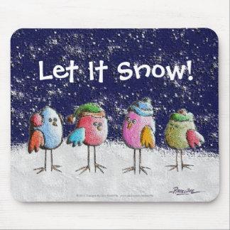 Let It Snow! Mouse Pad