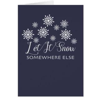 Let It Snow Somewhere Else Custom Christmas Card