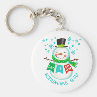 Let It Snow Somewhere Else! Basic Round Button Key Ring