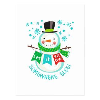 Let It Snow Somewhere Else! Postcard