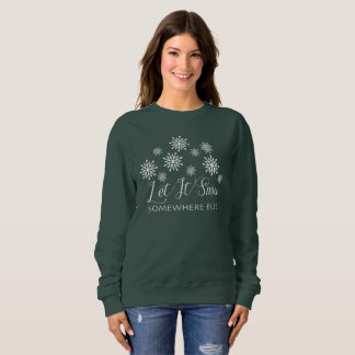 Let It Snow Somewhere Else Winter Christmas Shirt