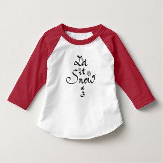 Let it snow x 3 T-Shirt