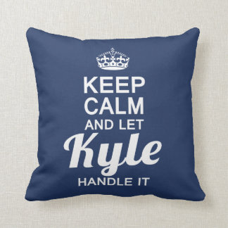Let Kyle handle It! Cushion