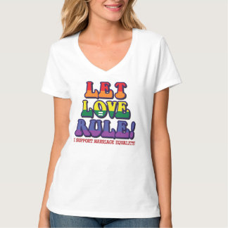 Let Love Rule! Marriage Equality Tee