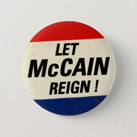 Let McCain Reign 6 Cm Round Badge
