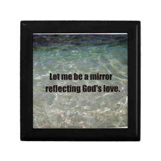 Let me be a mirror, reflecting God's love. Small Square Gift Box