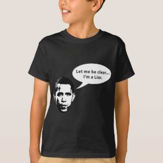 Let me be clear... Barack Obama is a Liar T-Shirt