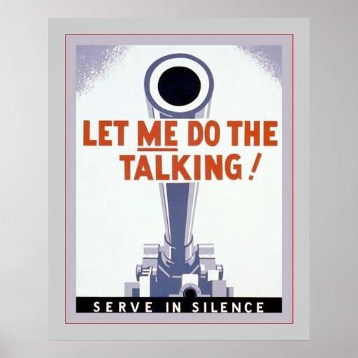 Let Me Do The Talking! Serve in Silence ~ Vintage Poster