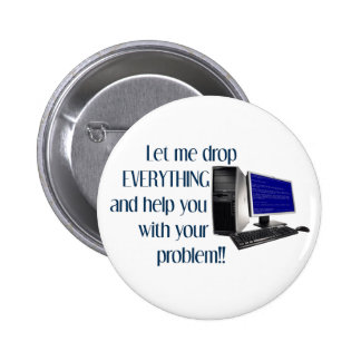 Let me drop EVERYTHING and help you with your Button