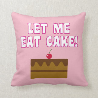 Let Me Eat Cake Cushion